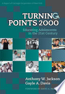 """""""Turning Points 2000: Educating Adolescents in the 21st Century"""" by Anthony W. Jackson, Gayle A. Andrews"""