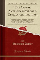 The Annual American Catalogue  Cumulated  1900 1903