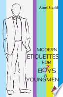 Modern Etiquettes For Boys Youngmen