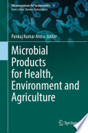 Microbial Products for Health  Environment and Agriculture