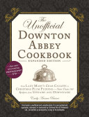The Unofficial Downton Abbey Cookbook, Expanded Edition [Pdf/ePub] eBook