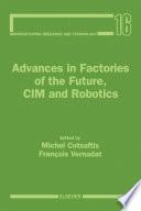Advances in Factories of the Future  CIM and Robotics Book