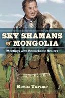 Sky Shamans of Mongolia