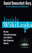 Inside WikiLeaks: My Time with Julian Assange at the World's ...