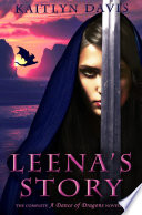 Leena s Story  The Complete A Dance of Dragons Novellas