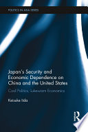 Japan s Security and Economic Dependence on China and the United States Book