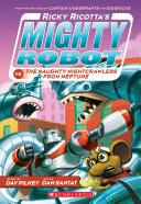Ricky Ricotta's Mighty Robot vs. The Naughty Nightcrawlers From Neptune (Ricky Ricotta's Mighty Robot #8) Pdf/ePub eBook