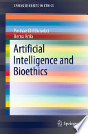 Artificial Intelligence and Bioethics Book