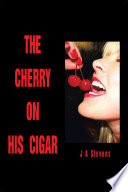 THE CHERRY ON HIS CIGAR