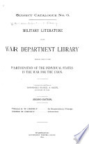Military Literature in the War Department Library Relating Chiefly to the Participation of the Individual States in the War for the Union