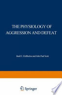 The Physiology of Aggression and Defeat