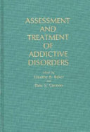 Assessment and Treatment of Addictive Disorders