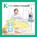 K Is for Kidney Transplant