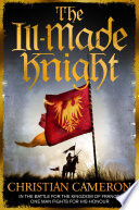 """""""The Ill-Made Knight"""" by Christian Cameron"""
