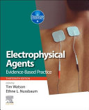 Integrated Electrophysical Agents[Formerly Entitled Electrotherapy: Evidence-Based Practice]