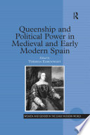 Read Online Queenship and Political Power in Medieval and Early Modern Spain For Free