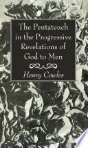 The Pentateuch In The Progressive Revelations Of God To Men