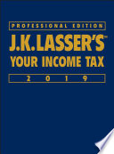 """J.K. Lasser's Your Income Tax 2019"" by J.K. Lasser Institute"