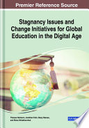 Stagnancy Issues and Change Initiatives for Global Education in the Digital Age