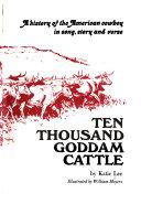 Ten Thousand Goddam Cattle