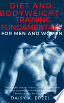 Diet and Bodyweight Training Fundamentals for Men and Women Book PDF