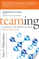 """Teaming: How Organizations Learn, Innovate, and Compete in the Knowledge Economy"" by Amy C. Edmondson"