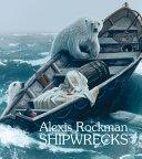 Alexis Rockman  Shipwrecks