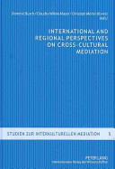 International and Regional Perspectives on Cross cultural Mediation