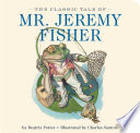 The Classic Tale of Mr  Jeremy Fisher Book PDF