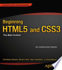 """Beginning HTML5 and CSS3: The Web Evolved"" by Christopher Murphy, Richard Clark, Oliver Studholme, Divya Manian"