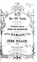 Der 125e Psalm    Die auf den Herrn hoffen   All they that trust in the Lord    F  r Tenor Solo Chor und Orchester     Op  60  Partitur etc  Ger  Eng