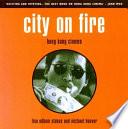 """""""City on Fire: Hong Kong Cinema"""" by Lisa Odham Stokes, Michael Hoover, John A. Lent"""
