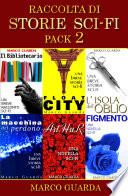 Raccolta di Storie di Fantascienza - Pack 2