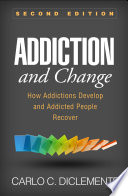 link to Addiction and change : how addictions develop and addicted people recover in the TCC library catalog