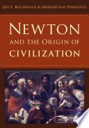 Newton And The Origin Of Civilization PDF