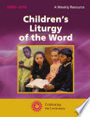 Children s Liturgy of the Word 2009   2010  A Weekly Resource   Celebrating the Lectionary