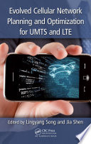 """""""Evolved Cellular Network Planning and Optimization for UMTS and LTE"""" by Lingyang Song, Jia Shen"""
