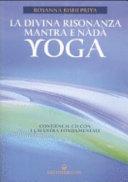 La divina risonanza. Mantra e nada yoga. Con CD audio