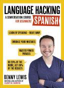 LANGUAGE HACKING SPANISH (Learn How to Speak Spanish - Right Away)