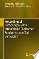 Proceedings of GeoShanghai 2018 International Conference  Fundamentals of Soil Behaviours Book