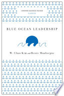 Blue Ocean Leadership  Harvard Business Review Classics