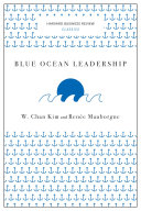 Blue Ocean Leadership (Harvard Business Review Classics) Pdf/ePub eBook