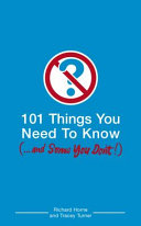 101 Things You Need to Know     and Some You Don T