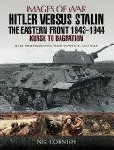 Hitler versus Stalin  The Eastern Front  1943   1944