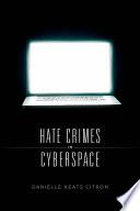 Hate Crimes in Cyberspace