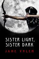 Sister Light  Sister Dark