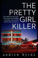 Pretty Girl Killer  The