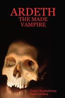 Ardeth - The Made Vampire