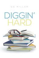 Diggin    Hard