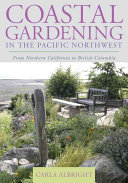 Coastal Gardening in the Pacific Northwest: From Northern California ...